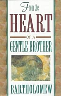 From the Heart of a Gentle Brother (Paperback)