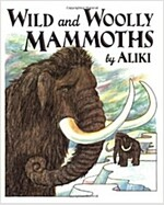 Wild and Woolly Mammoths (Paperback, Revised)