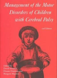 Management of the motor disorders of children with cerebral palsy 2nd ed