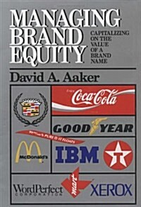 Managing Brand Equity: Capitalizing on the Value of a Brand Name (Hardcover)