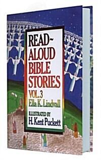 [중고] Read Aloud Bible Stories Volume 3 (Hardcover)