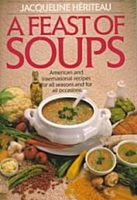 Feast of Soups: American and International Recipes for All Seasons and for All Occasions: A Cookbook (Paperback)