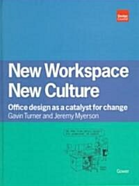 New Workspace, New Culture : Office Design as a Catalyst for Change (Hardcover)