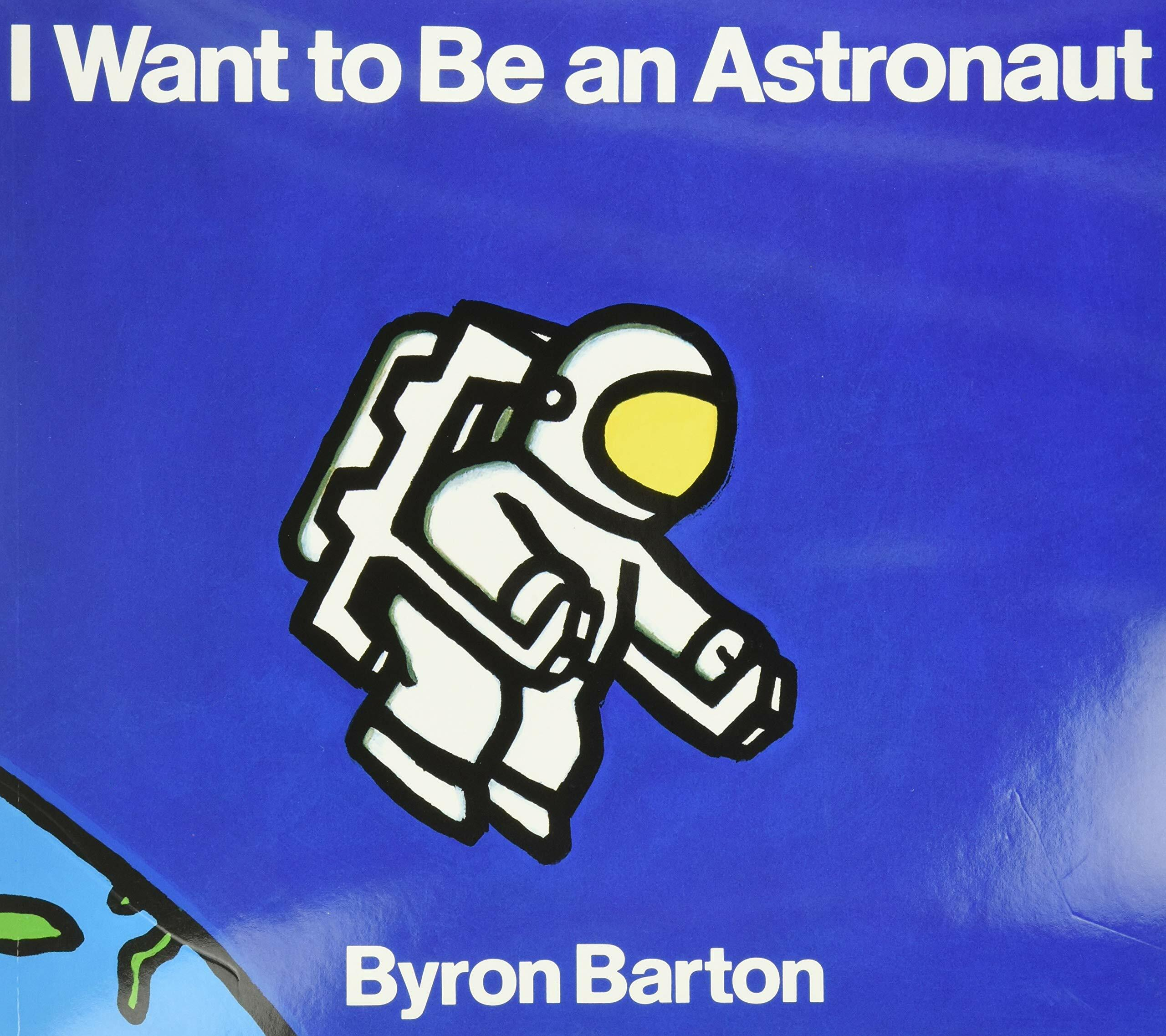 I Want to Be an Astronaut (Paperback)