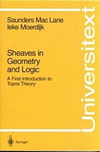 Sheaves in Geometry and Logic: A First Introduction to Topos Theory (Paperback)