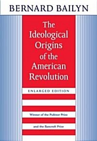 The Ideological Origins of the American Revolution: Enlarged Edition (Paperback, 25)