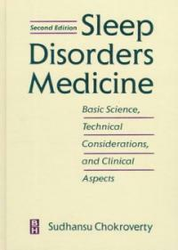 Sleep disorders medicine: basic science, technical considerations, and clinical aspects 2nd ed