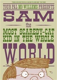Sam, the Most Scaredy-Cat Kid in the Whole World (Paperback)
