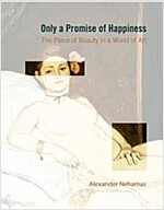 Only a Promise of Happiness: The Place of Beauty in a World of Art (Paperback)