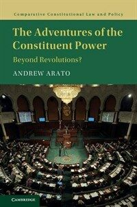 The adventures of the constituent power : beyond revolutions?