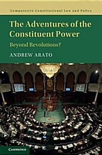 The Adventures of the Constituent Power : Beyond Revolutions? (Hardcover)