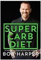 [중고] The Super Carb Diet: Shed Pounds, Build Strength, Eat Real Food (Hardcover)