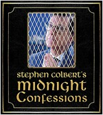 Stephen Colbert\'s Midnight Confessions