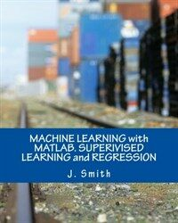 Machine learning with MATLAB. superivised learning and regression