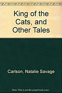 King of the Cats, and Other Tales (Library)