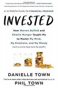 Invested: How Warren Buffett and Charlie Munger Taught Me to Master My Mind, My Emotions, and My Money (with a Little Help from (Hardcover)