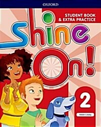 Shine On!: Level 2: Student Book with Extra Practice (Paperback)