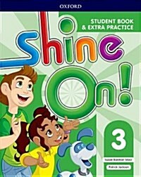 Shine On!: Level 3: Student Book with Extra Practice (Paperback)
