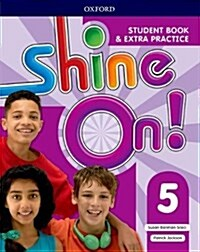 Shine On!: Level 5: Student Book with Extra Practice (Paperback)
