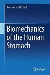 Biomechanics of the human stomach [electronic resource]