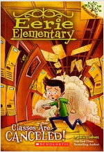 Eerie Elementary #7 : Classes Are Canceled! (Paperback)
