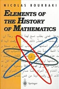 Elements of the History of Mathematics (Paperback, 1994. 2nd Print)