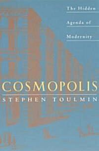Cosmopolis: The Hidden Agenda of Modernity (Paperback, Univ of Chicago)