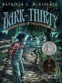 The Dark-Thirty: Southern Tales of the Supernatural (Hardcover)