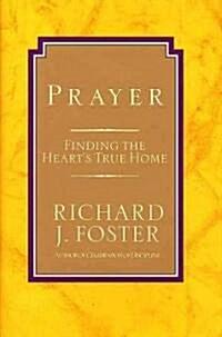 [중고] Prayer - 10th Anniversary Edition: Finding the Heart's True Home (Hardcover, 10, Anniversary)