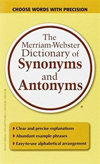The Merriam-Webster Dictionary of Synonyms & Antonyms (Mass Market Paperback)
