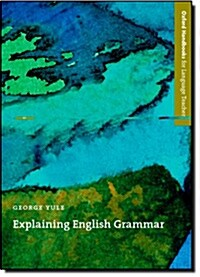 Explaining English Grammar : A Guide to Explaining Grammar for Teachers of English as a Second or Foreign Language (Paperback)