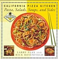 California Pizza Kitchen Pasta, Salads, Soups, and Sides (Hardcover)