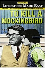 To Kill a Mockingbird: The Themes - The Characters - The Language and Style - The Plot Analyzed (Paperback)