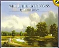 Where the River Begins (Paperback, Reprint)
