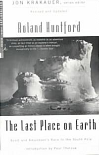 The Last Place on Earth: Scott and Amundsens Race to the South Pole, Revised and Updated (Paperback, Revised)