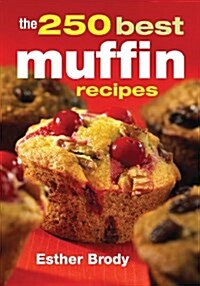 The 250 Best Muffin Recipes (Paperback, Best-Seller Rei)