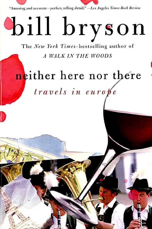 Neither Here Nor There:: Travels in Europe (Paperback)