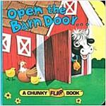 Open the Barn Door Chunky Flap Bk (Board Book)