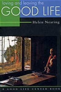 Loving and Leaving the Good Life (Paperback)