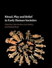 Ritual, Play and Belief, in Evolution and Early Human Societies (Hardcover)