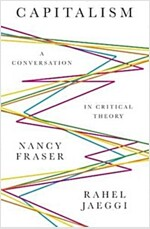 Capitalism : A Conversation in Critical Theory (Paperback)