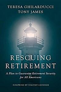 [중고] Rescuing Retirement: A Plan to Guarantee Retirement Security for All Americans (Hardcover)