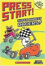 Press Start! #3 : Super Rabbit Racers! (Paperback)