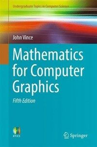 Mathematics for Computer Graphics [electronic resource] / 5th ed