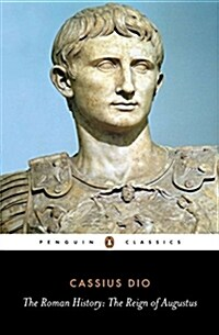 The Roman History : The Reign of Augustus (Paperback)