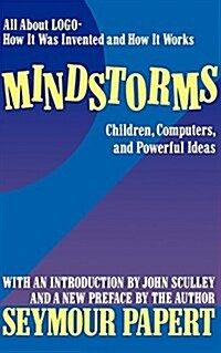 Mindstorms: Children, Computers, and Powerful Ideas (Paperback, 2, Revised)