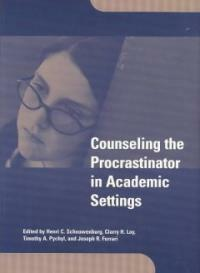 Counseling the procrastinator in academic settings 1st ed