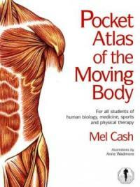 Pocket atlas of the moving body : for all students of human biology, medicine, sports and physical therapy