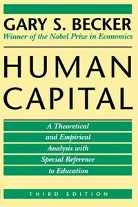 Human Capital: A Theoretical and Empirical Analysis, with Special Reference to Education, 3rd Edition (Paperback, 3)