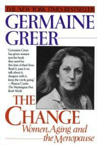 The change : women, aging and the menopause 1st Ballantine Books ed